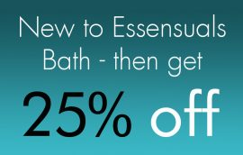New to Essesnsuals Bath then get 25% off!